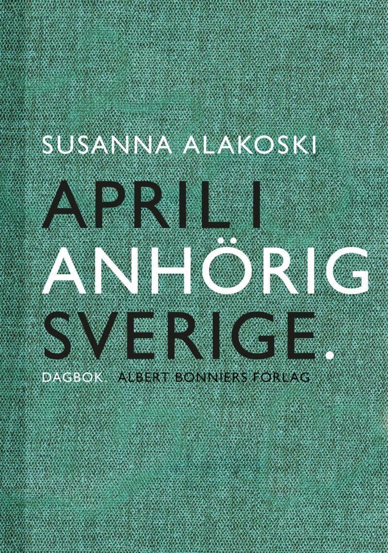Recension: April i anhörigsverige av Susanna Alakoski