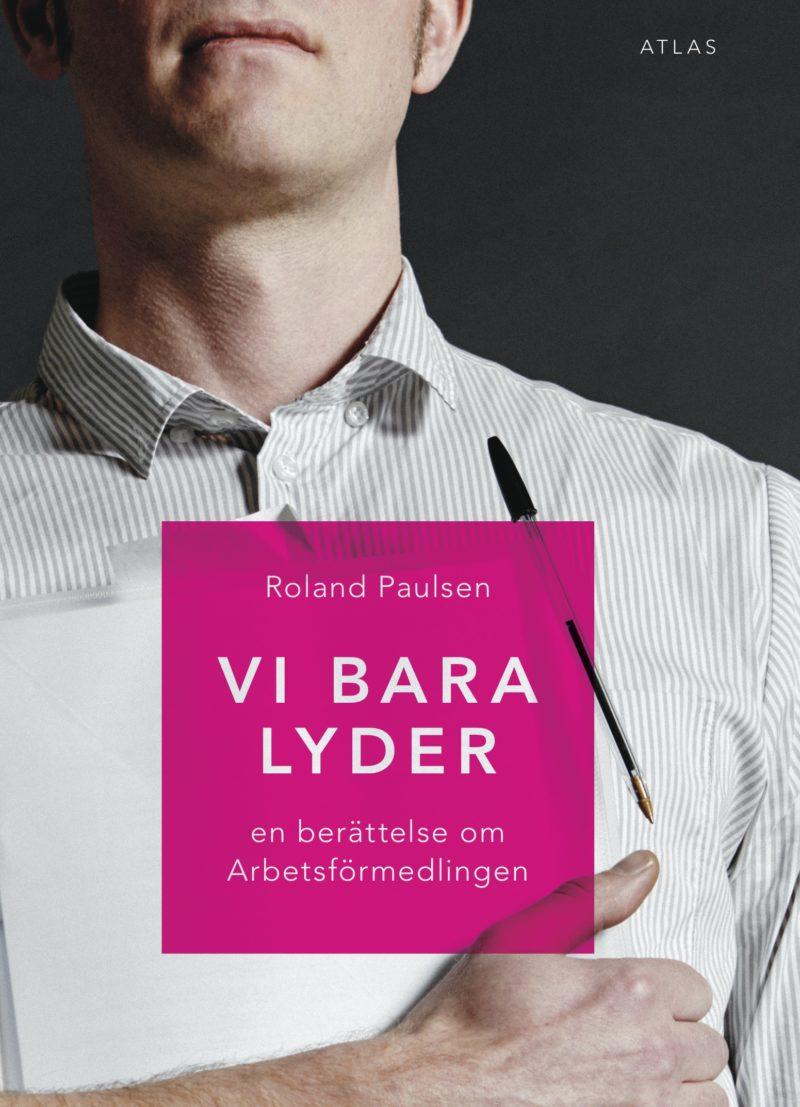 Recension: Vi bara lyder av Roland Paulsen