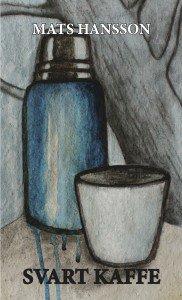 Recension: Svart kaffe av Mats Hansson